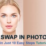 How to Face Swap in Photoshop?-Easy Step