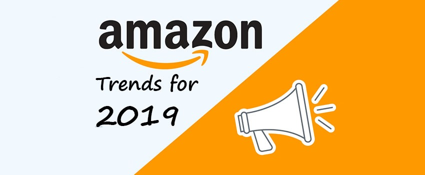 The Ultimate Guide To Amazon Trends For 2019 1