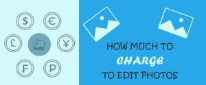 How Much Should You Charge For Editing Photos_Feature Image